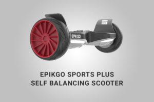 EPIKGO Sports Plus Self Balancing Scooter