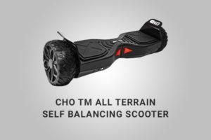CHO TM All Terrain Self Balancing Scooter