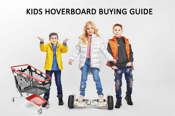 Kids Hoverboard Buying Guide
