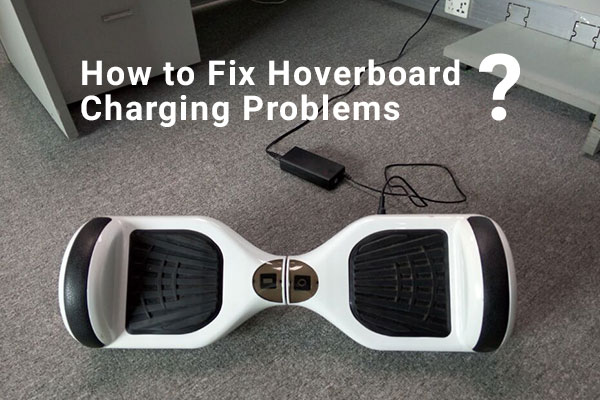 How to Fix Hoverboard Charging Problems