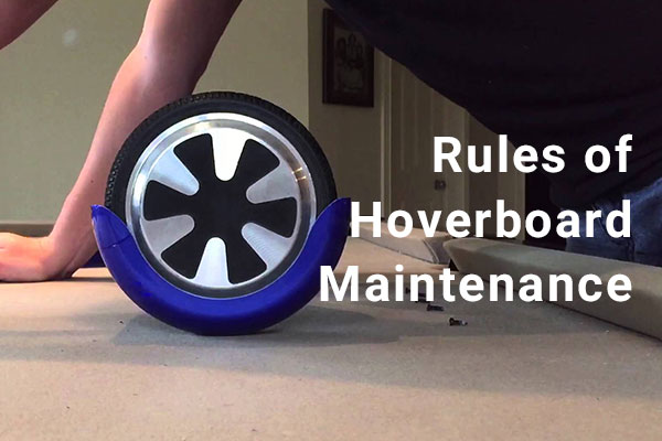Rules of Hoverboard Maintenance