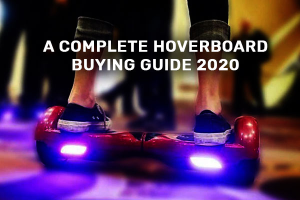A-Complete-Hoverboard-Buying-Guide-2020