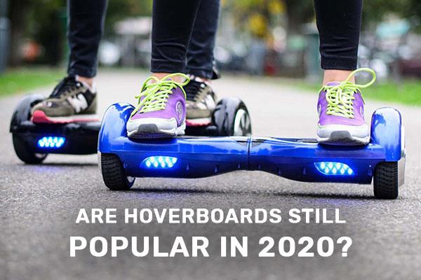 Are hoverboards still popular in 2020