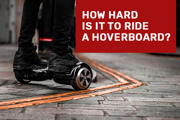 How hard is it to ride a hoverboard