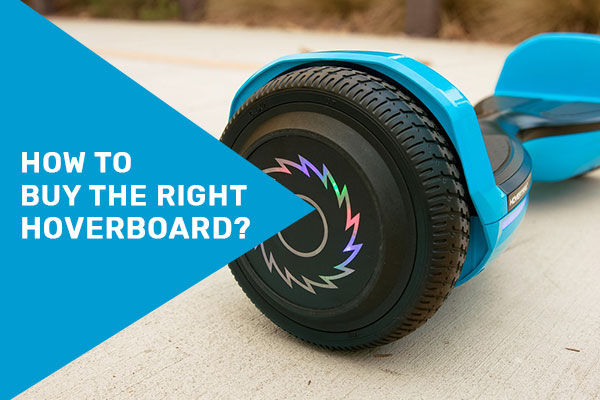 How to buy the right hoverboard