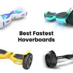 Best Fastest Hoverboardss
